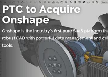 PTC 4.7亿美元并购Onshape,布局工业软件云化时代